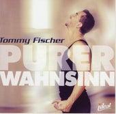 Purer Wahnsinn by Tommy Fischer
