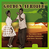 Golden Afrique: The Great Days of Rumba Congolaise and Early Soukous (1956-1982) by Various Artists