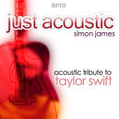 Acoustic Tribute to Taylor Swift (Just Accoustic) by Simon James