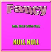 Null null (Rare Italo Disco 1982) by Fancy