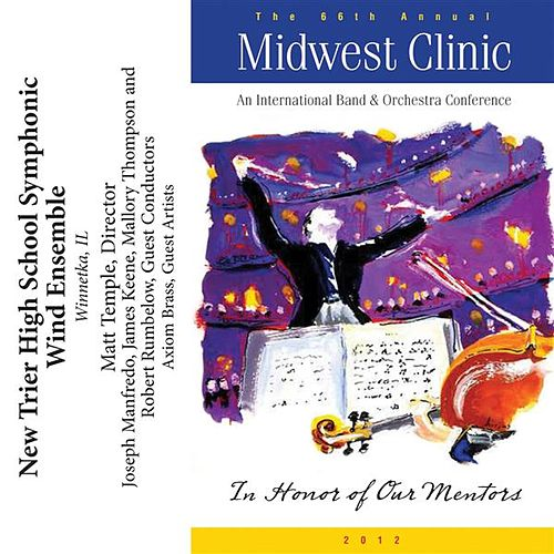 2012 Midwest Clinic: New Trier High School Symphonic Wind Ensemble by New Trier High School Symphonic Wind Ensemble