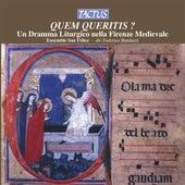 Quem queritis? - Un Dramma Liturgico nella Firenze Medievale by Various Artists
