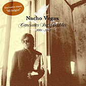 Canciones Inexplicables 2001/2005 (Bonus Version) by Nacho Vegas