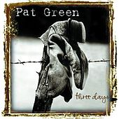 Three Days by Pat Green