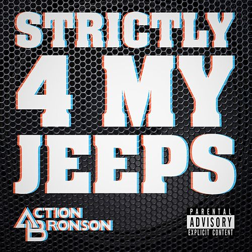 Strictly 4 My Jeeps by Action Bronson