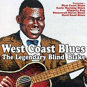 West Coast Blues - The Legendary Blind  Blake by Blind Blake
