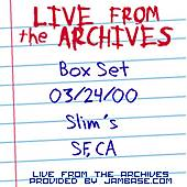 03-24-00 - Slim's - San Francisco, CA by Box Set