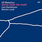 Notes from the Heart by Ulf Wakenius