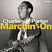Marchin' On by Charlie Parker