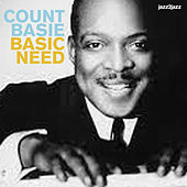 Basic Need - The Blues Collection by Count Basie