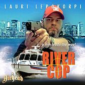 River Cop by Airhead