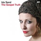 The Gospel Truth (Bonus Track Version) by Ida Sand