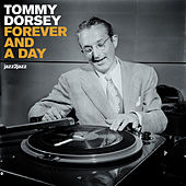 Forever and a Day by Tommy Dorsey