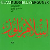 Islam Blues by Kudsi Erguner