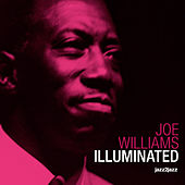 Illuminated - Live and Swingin' by Joe Williams