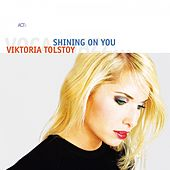 Shining On You by Viktoria Tolstoy