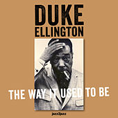 The Way It Used to Be by Duke Ellington