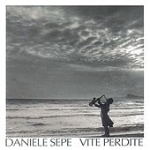 Vite Perdite by Daniele Sepe