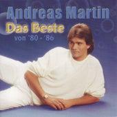 Das Beste von '80 - '86 by ANDREAS MARTIN