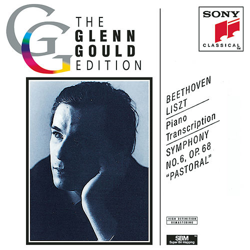 Beethoven/Liszt: Symphony No.6 'Pastoral' (Piano Transcription) by Glenn Gould