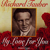 My Love For You by Richard Tauber