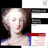 Arias and Dances, Excerpts from Agrippina and Alcina (Handel) by Karina Gauvin