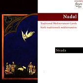 Nadal: Traditional Mediterranean Carols (Noël Traditionnels Méditerranéens) by Strada