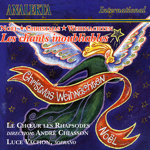 Christmas, Weihnachten (Noël) : Les chants inoubliables / Unforgettable carols by André Chiasson