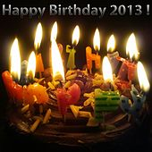 Happy Birthday 2013! by Various Artists