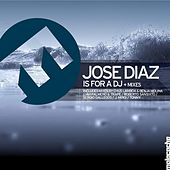 Is for a DJ by Jose' Diaz