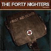 First Aid Blues by The Forty Nighters