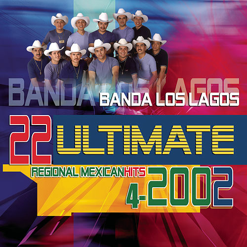 22 Ultimate Hits by Banda Los Lagos