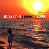 Ibiza Chill Session 2006 Part 2 by Various Artists