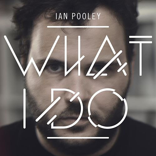 What I Do by Ian Pooley