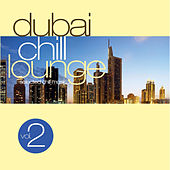 Dubai Chill Lounge Vol.2 by Various Artists