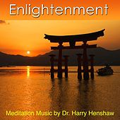 Enlightenment (Music for Meditation) by Dr. Harry Henshaw