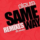 Same Way Remixes by Deux