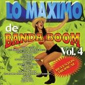 Lo Maximo de Banda Boom Vol. 4 by Banda Boom