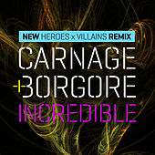 Incredible (Heroes X Villians Remix) by Carnage