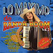 Lo Maximo De Banda Boom Vol. 2 by Banda Boom