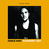 Blackberry Light (Acoustic Edition) by Charlie Mars