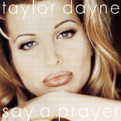 Dance Vault Mixes - Say A Prayer by Taylor Dayne