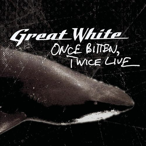 Once Bitten, Twice Live by Great White