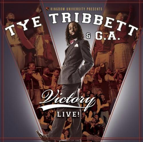 Victory Live by Tye Tribbett & G.A.