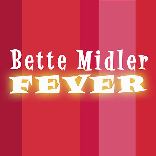Fever (Club Mixes) by Bette Midler
