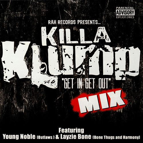 Get In And Get Out by Killa Klump