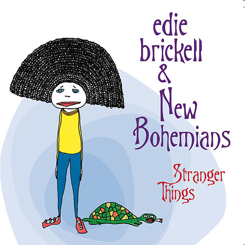 Stranger Things by Edie Brickell