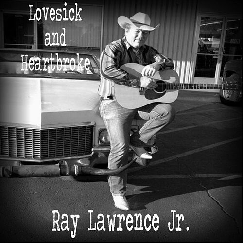 Lovesick and Heartbroke by Ray Lawrence Jr.
