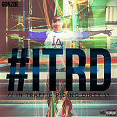 #itrd (In Traffic Riding Dirty) by Gonzoe