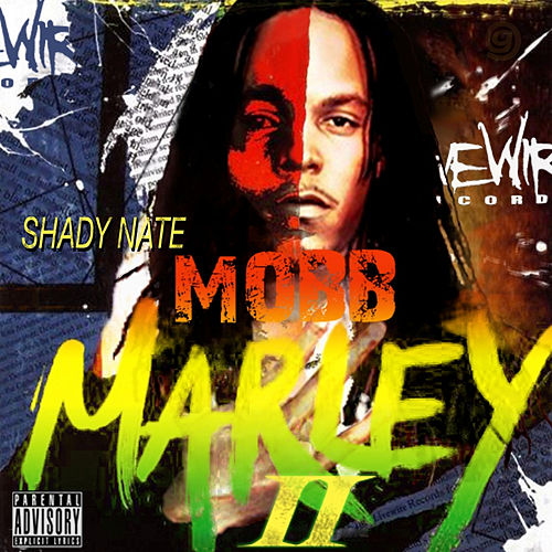 Mob Marley 2 by Shady Nate